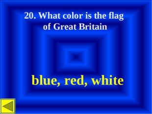 20. What color іs the flag of Great Britain blue, red, white