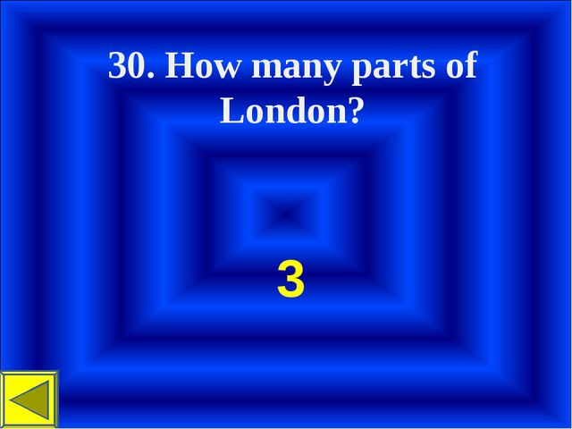 30. How many parts of London? 3