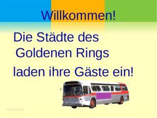 Willkommen! Die Städte des Goldenen Rings laden ihre Gäste ein!