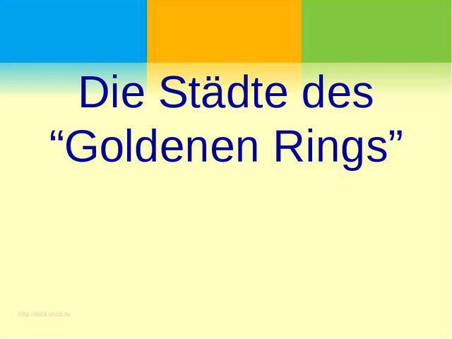 """Die Städte des """"Goldenen Rings"""""""