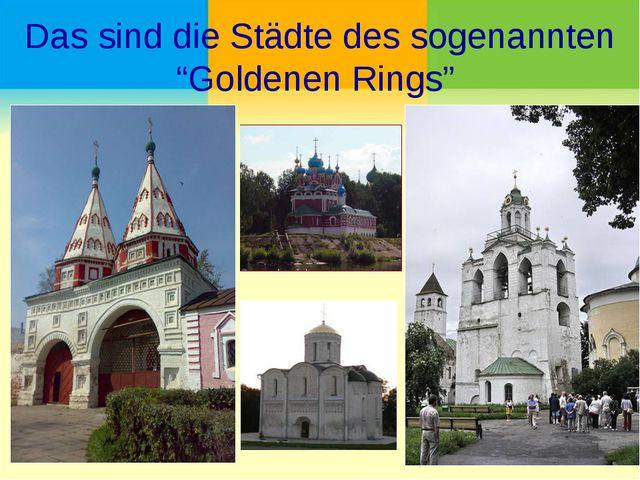 """Das sind die Städte des sogenannten """"Goldenen Rings"""""""