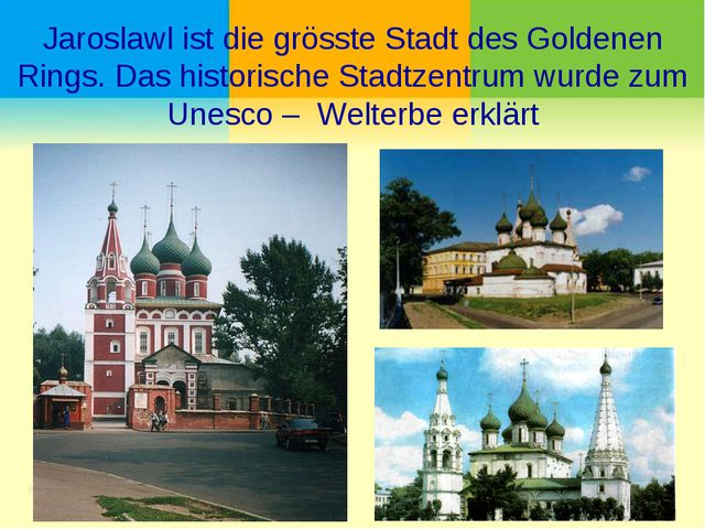 Jaroslawl ist die grösste Stadt des Goldenen Rings. Das historische Stadtzent...