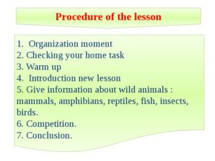 Procedure of the lesson 1. Organization moment 2. Checking your home task 3.