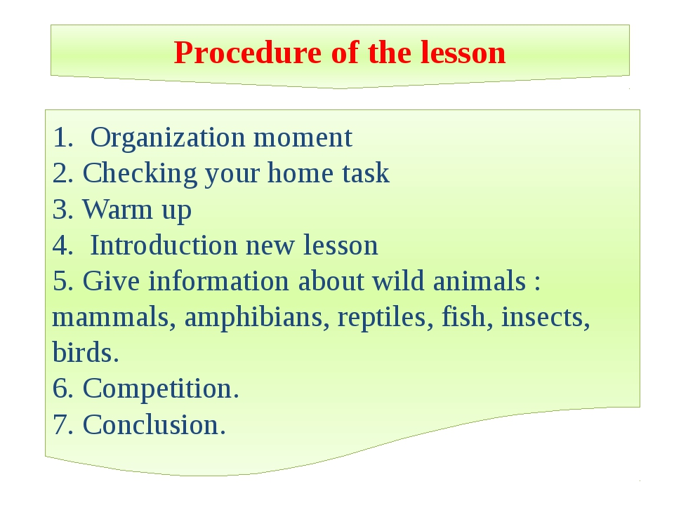 Procedure of the lesson 1. Organization moment 2. Checking your home task 3....