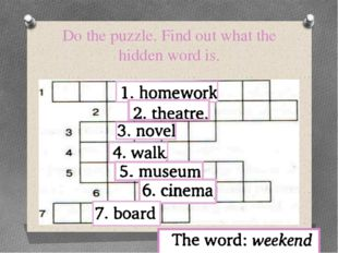 Do the puzzle. Find out what the hidden word is.
