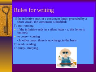 Rules for writing If the infinitive ends in a consonant letter, preceded by a