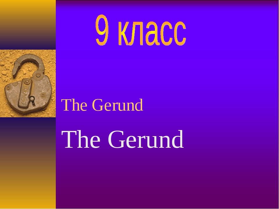 The Gerund The Gerund