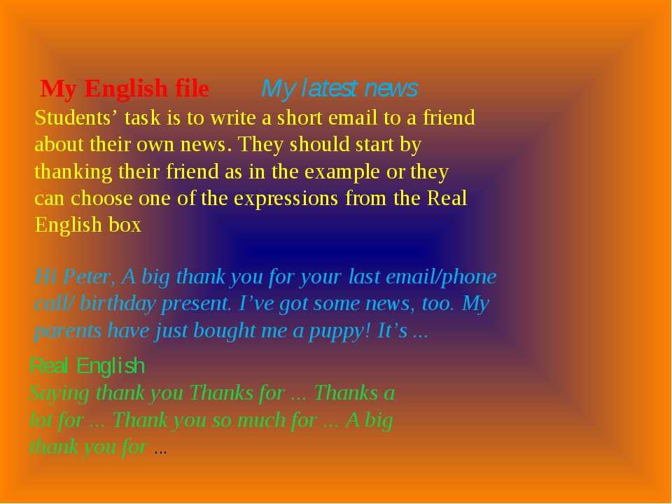 My English file My latest news Students' task is to write a short email to a...
