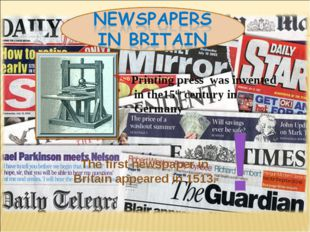 Printing press was invented in the15th century in Germany The first newspape