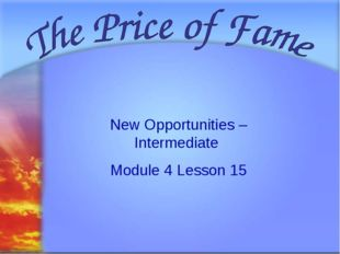 Svetlana Kibriteva - VIII New Opportunities – Intermediate Module 4 Lesson 15