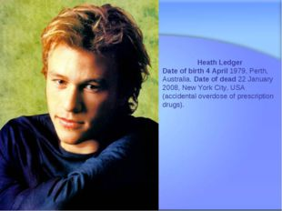 Svetlana Kibriteva - VIII Heath Ledger Date of birth 4 April 1979, Perth, Aus