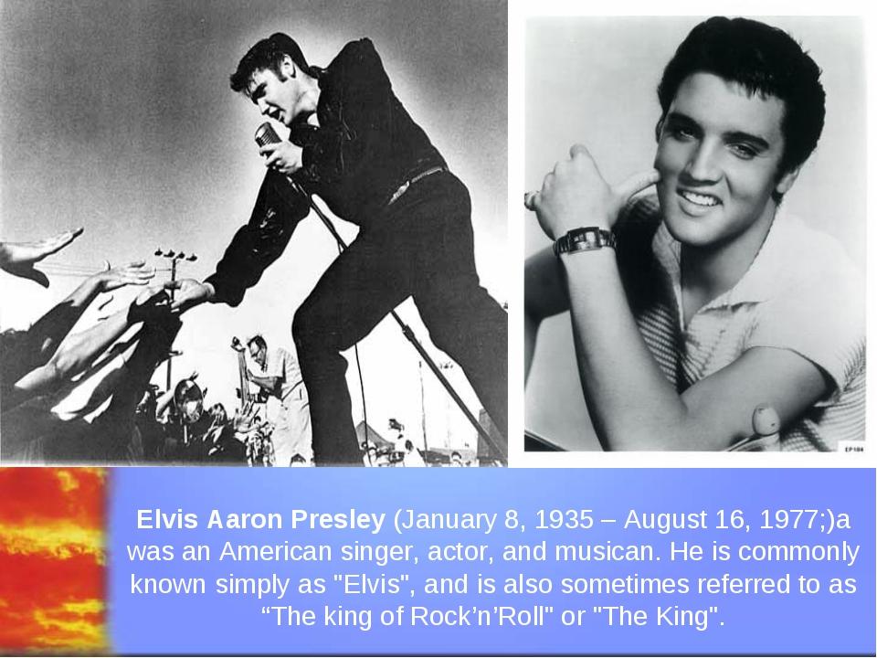 Svetlana Kibriteva - VIII Elvis Aaron Presley (January 8, 1935 – August 16, 1...