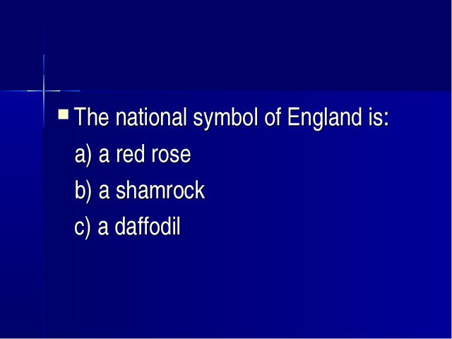 The national symbol of England is: a) a red rose b) a shamrock c) a daffodil