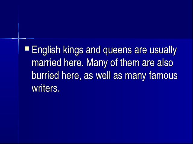 English kings and queens are usually married here. Many of them are also burr...