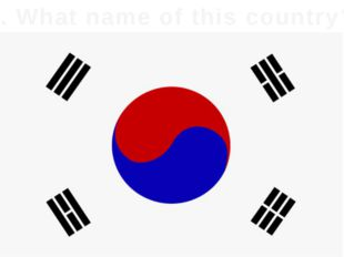 3. What name of this country?