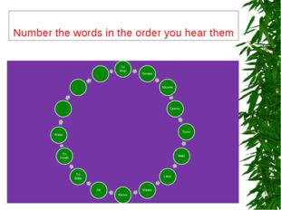 Number the words in the order you hear them