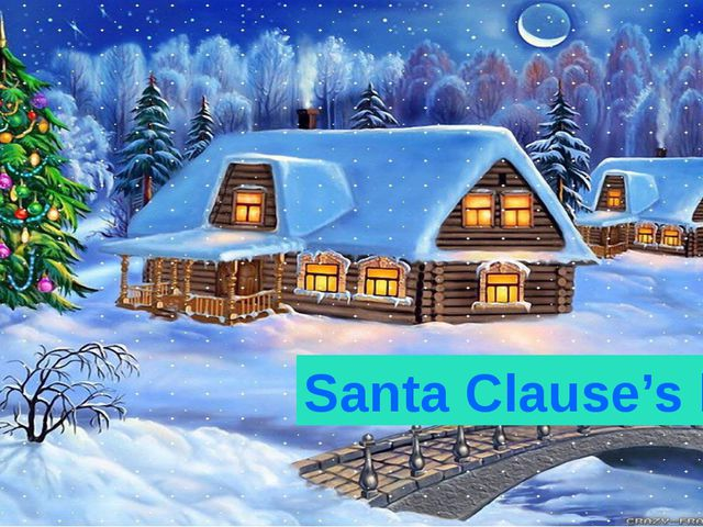 Santa Clause's house