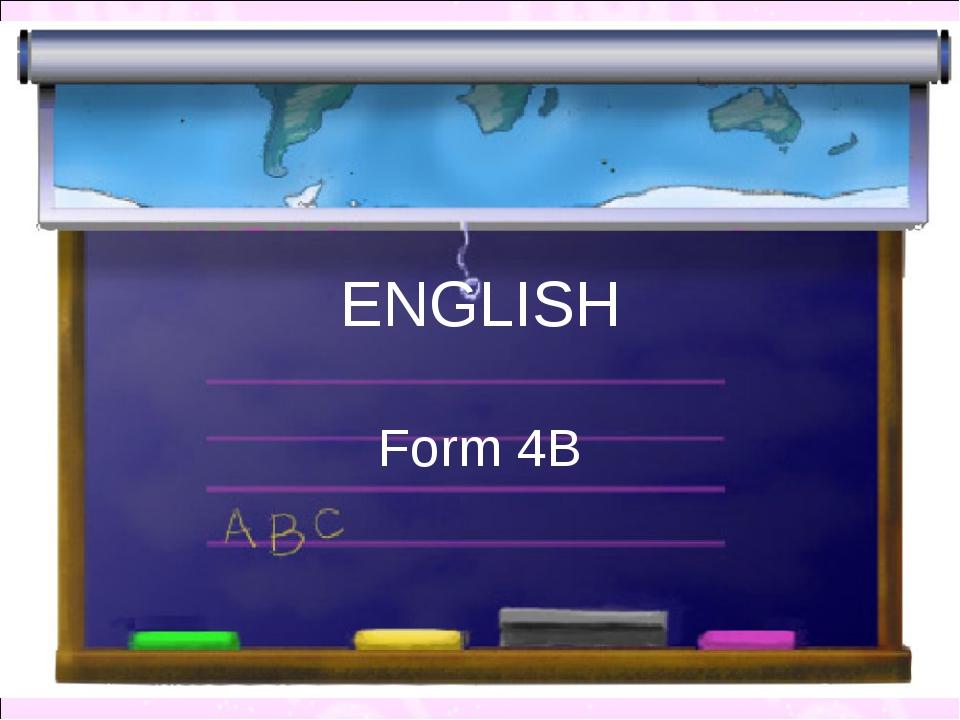 ENGLISH Form 4B