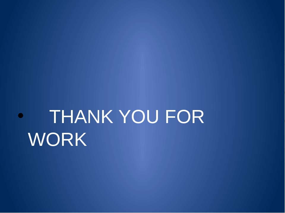 THANK YOU FOR WORK