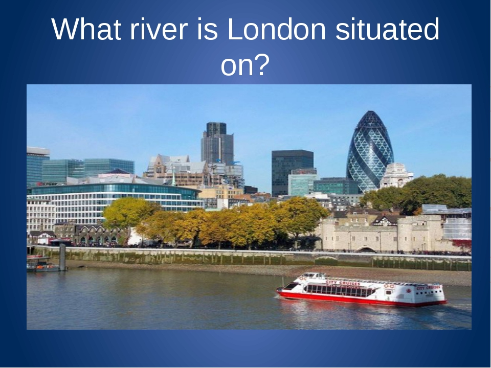 What river is London situated on?