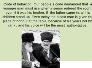Code of behavior. Our people`s code demanded that a younger man must rise whe