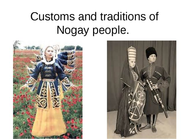 Customs and traditions of Nogay people.