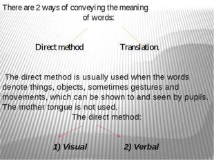 There are 2 ways of conveying the meaning of words: Direct method Translation
