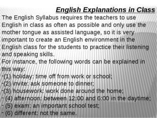 English Explanations in Class The English Syllabus requires the teachers to