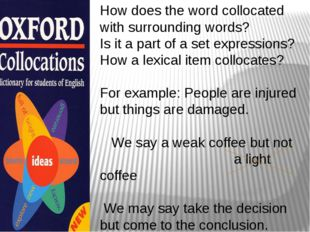 How does the word collocated with surrounding words? Is it a part of a set ex