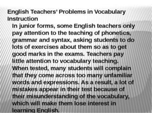 English Teachers' Problems in Vocabulary Instruction In junior forms, some En