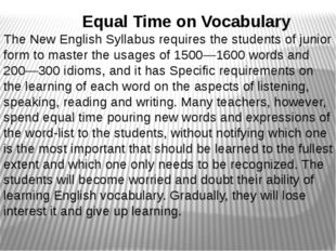 Equal Time on Vocabulary The New English Syllabus requires the students of j