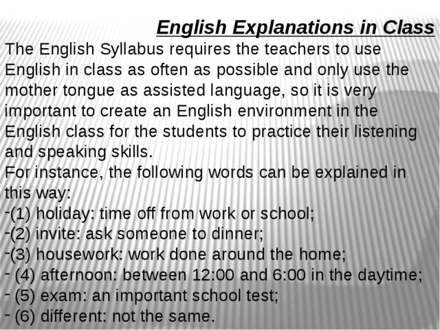 English Explanations in Class The English Syllabus requires the teachers to...