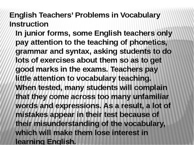 English Teachers' Problems in Vocabulary Instruction In junior forms, some En...