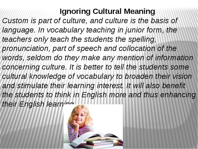 Ignoring Cultural Meaning Custom is part of culture, and culture is the basi...