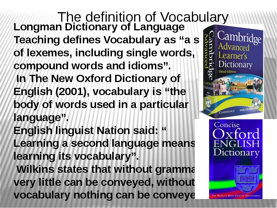"Longman Dictionary of Language Teaching defines Vocabulary as ""a set of lexem..."