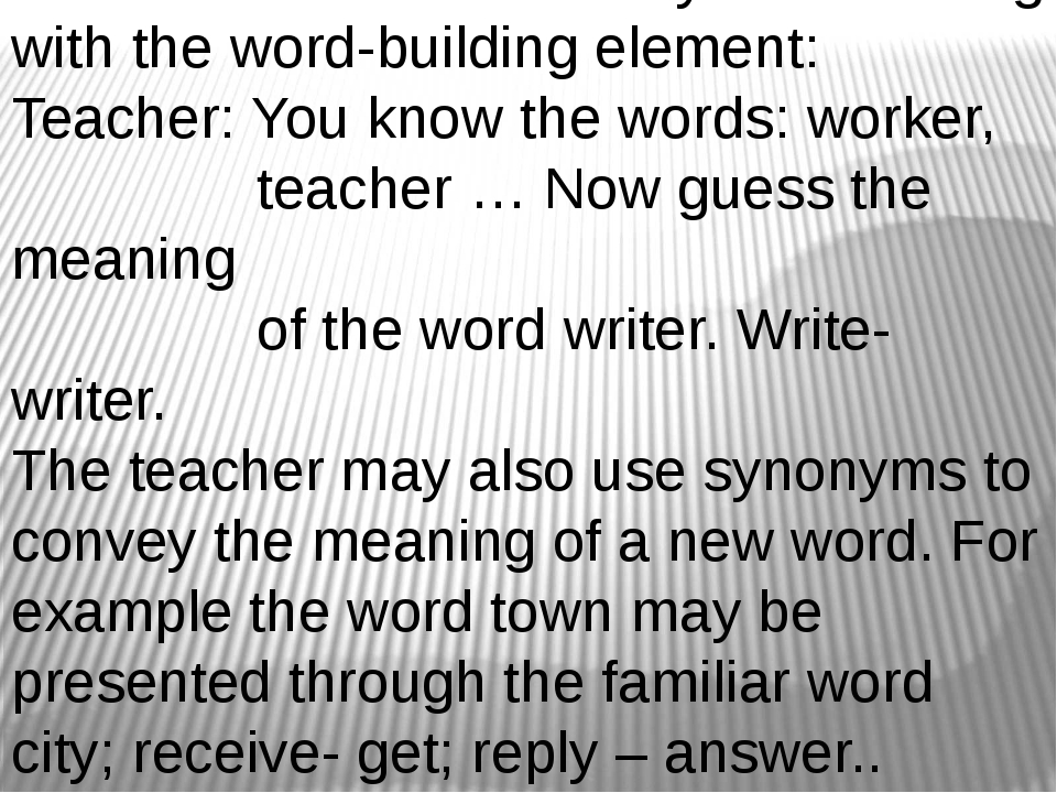 The teacher can convey the meaning with the word-building element: Teacher:...