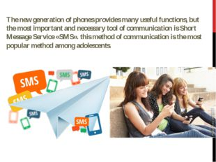 The new generation of phones provides many useful functions, but the most imp