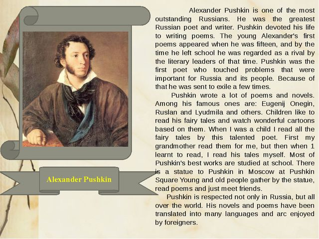 Alexander Pushkin Alexander Pushkin is one of the most outstanding Russians....