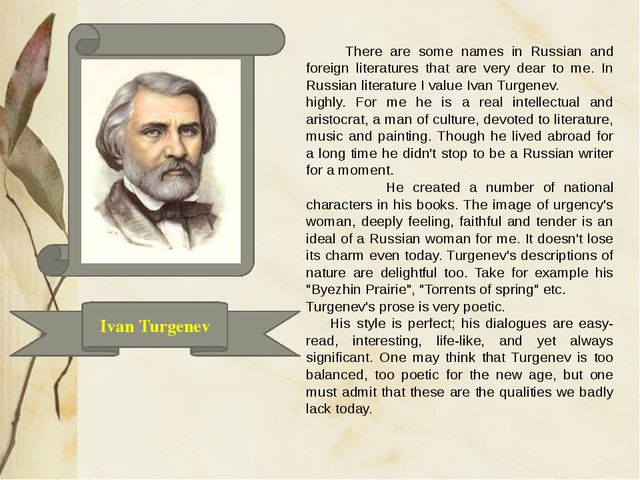 Ivan Turgenev There are some names in Russian and foreign literatures that a...