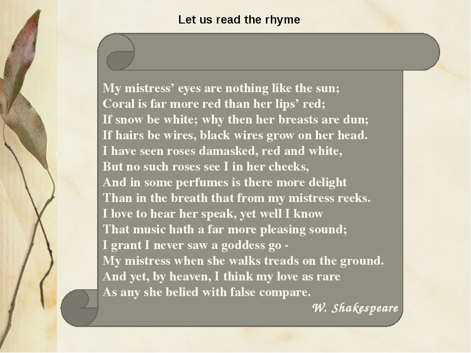 Let us read the rhyme My mistress' eyes are nothing like the sun; Coral is fa...
