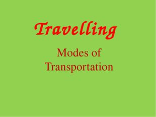 Travelling Modes of Transportation