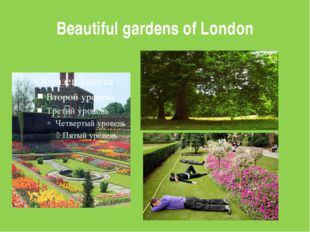 Beautiful gardens of London
