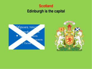 Scotland Edinburgh is the capital