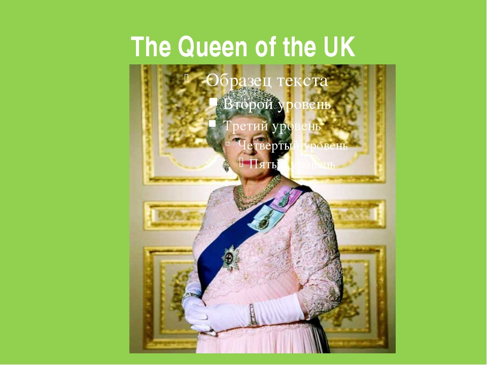 The Queen of the UK