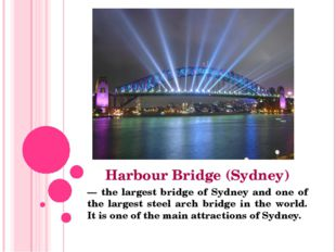Harbour Bridge (Sydney) — the largest bridge of Sydney and one of the largest