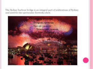 The Sydney harbour bridge is an integral part of celebrations of Sydney and u
