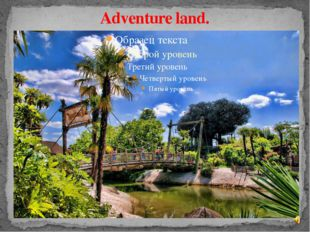 Adventure land.