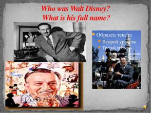 Who was Walt Disney? What is his full name?