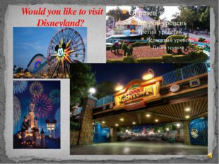 Would you like to visit Disneyland?