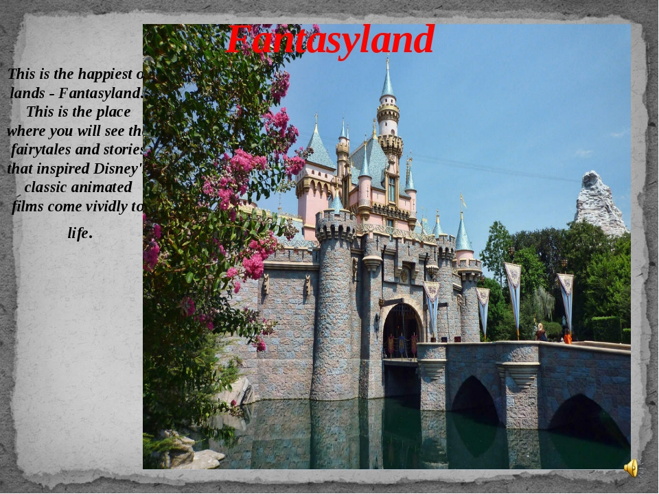 This is the happiest of lands - Fantasyland! This is the place where you will...